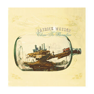 patrick-watson-close-to-paradise