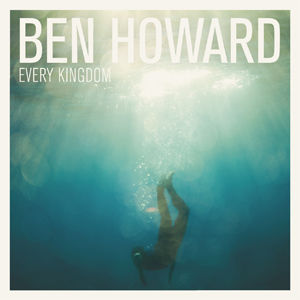 ben-howard-every-kingdom
